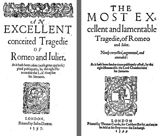 William Shakespeare, Romeo and Juliet; left, 1597; right, 1599